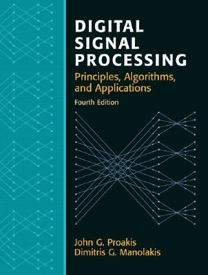 Digital Signal Processing - Proakis, John G, and Manolakis, Dimitris K