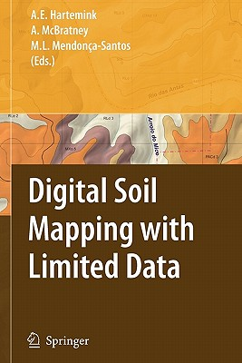 Digital Soil Mapping with Limited Data - Hartemink, Alfred E. (Editor), and McBratney, Alex (Editor), and Mendonca-Santos, Maria de Lourdes (Editor)