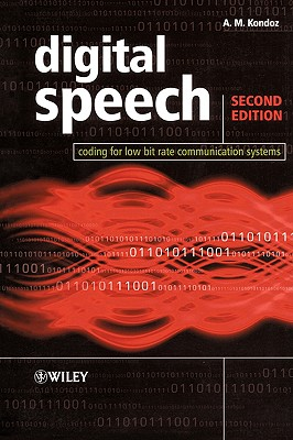 Digital Speech: Coding for Low Bit Rate Communication Systems - Kondoz, A M