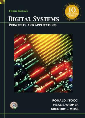Digital Systems: Principles and Applications - Tocci, Ronald J, and Widmer, Neal S, and Moss, Gregory L