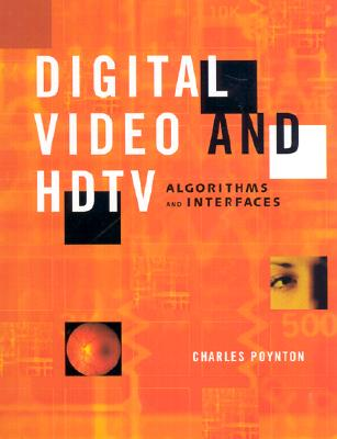 Digital Video and HD: Algorithms and Interfaces - Poynton, Charles A