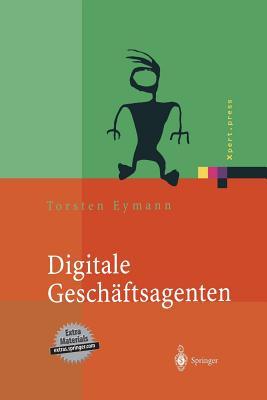 Digitale Geschaftsagenten: Softwareagenten Im Einsatz - Eymann, Torsten