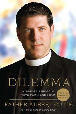 Dilemma: A Priest's Struggle with Faith and Love - Cutie, Albert, Father