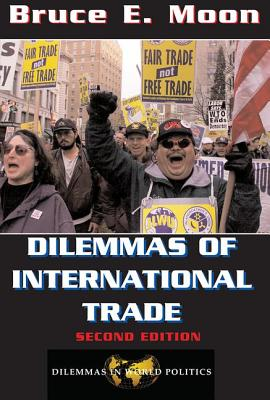 Dilemmas of International Trade - Moon, Bruce E