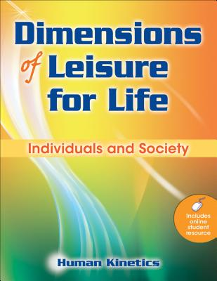 Dimensions of Leisure for Life: Individuals and Society - Human Kinetics