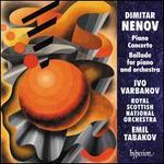 Dimitar Nenov: Piano Concerto; Ballade