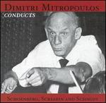 Dimitri Mitropoulos Conducts Schoenberg, Scriabin and Schmidt