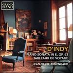 D'Indy: Piano Sonata in E, Op. 63; Tableaux de Voyage