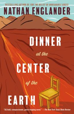 Dinner at the Center of the Earth - Englander, Nathan