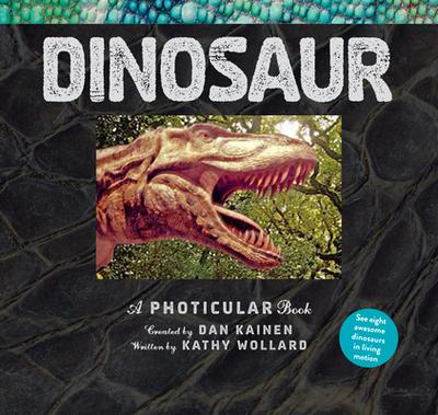 Dinosaur: A Photicular Book - Kainen, Dan, and Wollard, Kathy