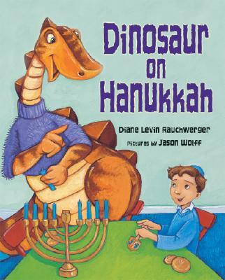 Dinosaur on Hanukkah - Rauchwerger, Diane Levin