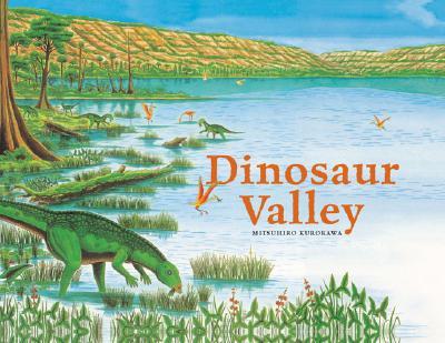 Dinosaur Valley - Kurokawa, Mitsuhiro