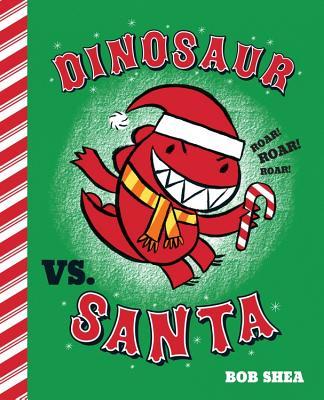 Dinosaur vs. Santa - Shea, Bob