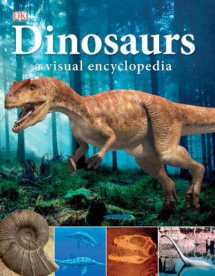 Dinosaurs: A Visual Encyclopedia - Horobin, Wendy (Editor)