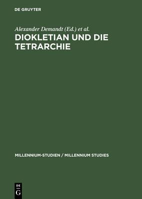 Diokletian und die Tetrarchie - Schlange-Sch÷ningen, Heinrich (Editor), and Demandt, Alexander (Editor), and Goltz, Andreas (Editor)