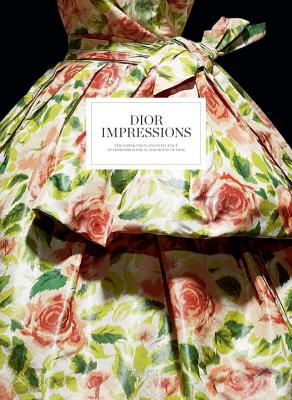Dior Impressions: The Inspiration and Influence of Impressionism at the House of Dior - Muller, Florence, and Thiebaut, Phillippe