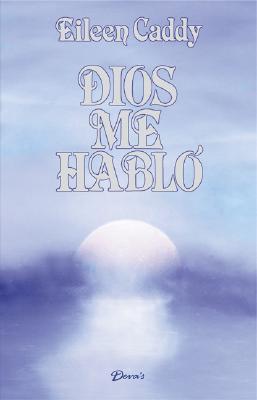 Dios Me Hablo - Caddy, Eileen