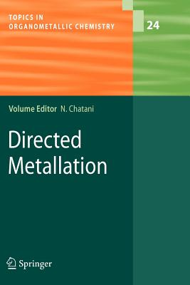 Directed Metallation - Chatani, N. (Volume editor), and Ackermann, L. (Contributions by), and Breit, B. (Contributions by)