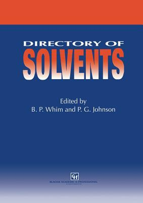 Directory of Solvents - Whim, B P (Editor), and Johnson, P G (Editor)