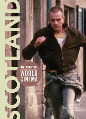 Directory of World Cinema: Scotland - Nowlan, Bob (Editor), and Finch, Zach (Editor)