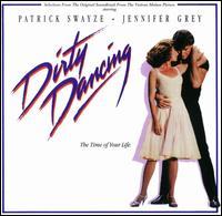 Dirty Dancing [Original Motion Picture Soundtrack] - Original Soundtrack