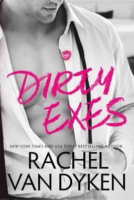 Dirty Exes - Van Dyken, Rachel