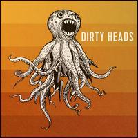 Dirty Heads - Dirty Heads