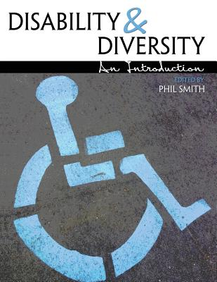 Disability and Diversity: An Introduction - Smith, Phil