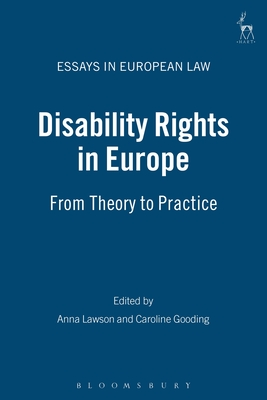 Disability Rights in Europe: From Theory to Practice - Lawson, Anna (Editor), and Gooding, Caroline (Editor)