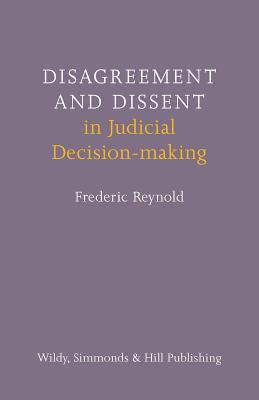 Disagreement and Dissent in Judicial Decision-making - Reynold, Frederic