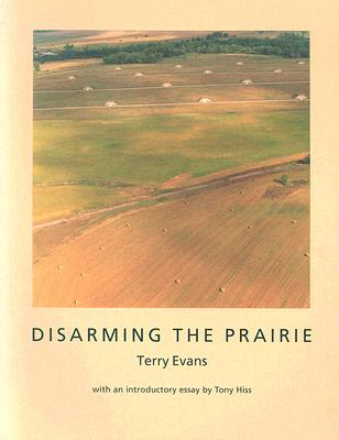 Disarming the Prairie - Evans, Terry, Ms.