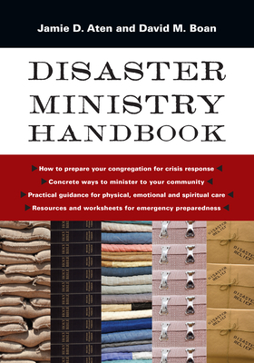 Disaster Ministry Handbook - Aten, Jamie D, and Boan, David M