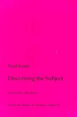Discerning the Subject - Smith, Paul