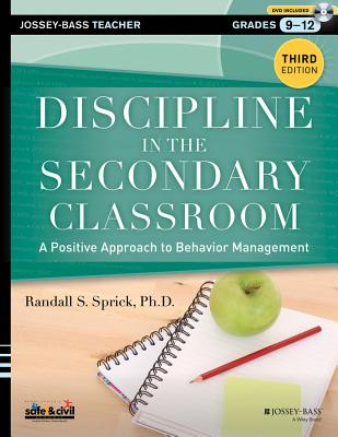 Discipline in the Secondary Classroom: A Positive Approach to Behavior Management - Sprick, Randall S