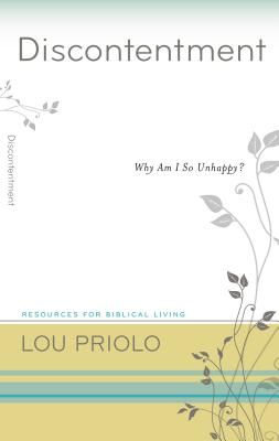 Discontentment: Why Am I So Unhappy? - Priolo, Lou