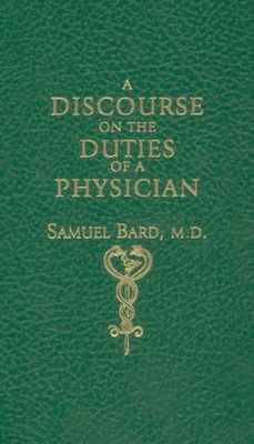 Discourse Upon the Duties of a Physician - Bard, Samuel