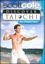 Discover T'ai Chi with Scott Cole: Weight Loss
