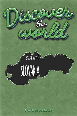 Discover the World Start with Slovakia: 30 Page Journal Planner Trip Planner Green Cover - Travelman, Travis