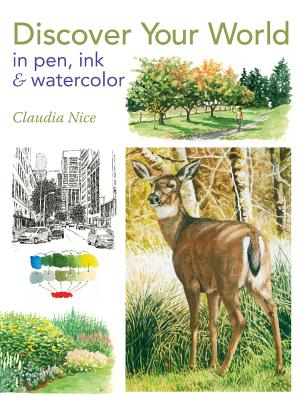 Discover Your World in Pen, Ink & Watercolor - Nice, Claudia
