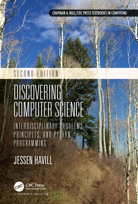 Discovering Computer Science: Interdisciplinary Problems, Principles, and Python Programming - Havill, Jessen