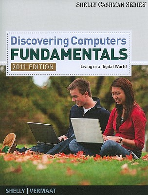 Discovering Computers-Fundamentals: Living in a Digital World - Shelly, Gary B, and Vermaat, Misty E