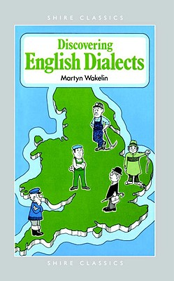 Discovering English Dialects - Wakelin, Martyn