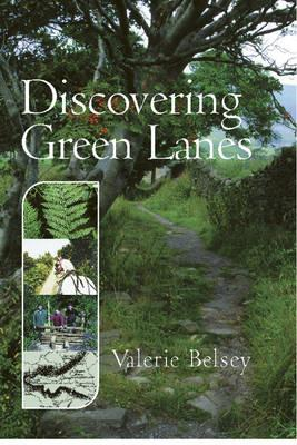 Discovering Green Lanes - Belsey, Valerie