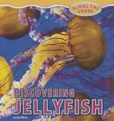 Discovering Jellyfish - Metz, Lorijo