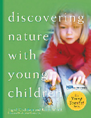 Discovering Nature with Young Children - Chalufour, Ingrid