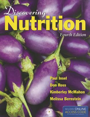 Discovering Nutrition - Insel, Paul, and Ross, Don, and McMahon, Kimberley