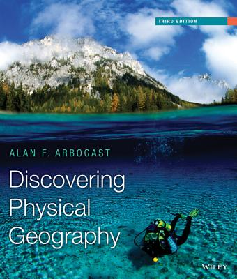 Discovering Physical Geography - Arbogast, Alan F