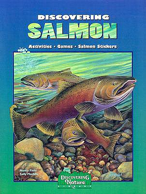 Discovering Salmon - Field, Nancy, and Machlis, Sally
