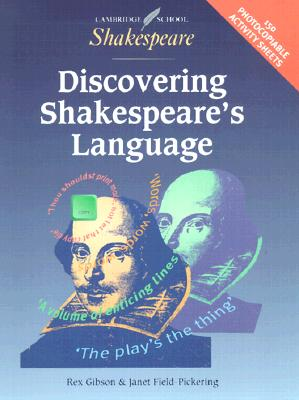 Discovering Shakespeare's Language American Edition - Gibson, Rex (Editor), and Field-Pickering, Janet (Editor)