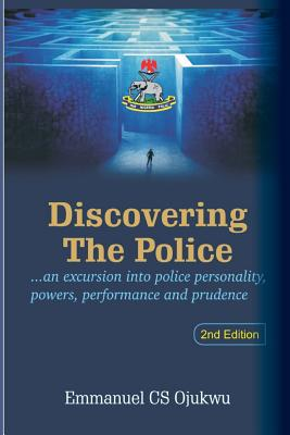 Discovering the Police - Ojukwu, Emmanuel